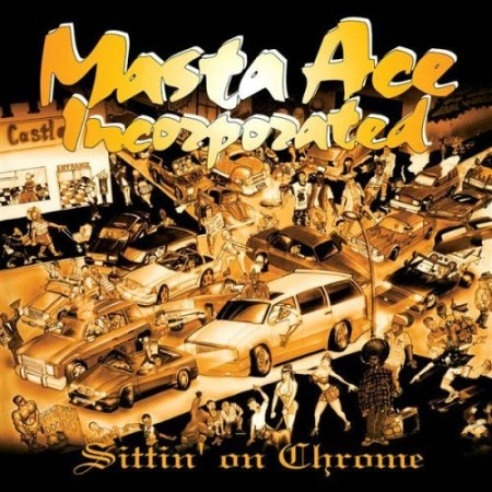 Masta Ace - Sittin On Chrome